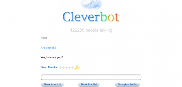 Another interactive form of communication, Cleverbot can keep the conversation going for hours at a time.